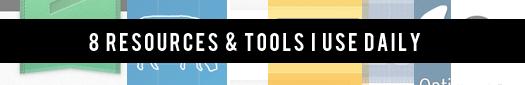8 Web Tools I use Daily