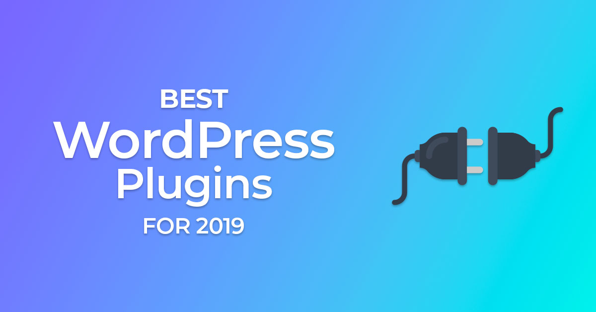 The 15 Best WordPress Plugins for 2019 (The Essential List)