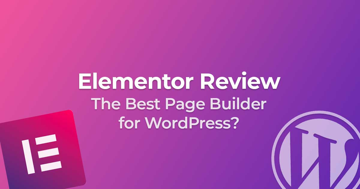 Elementor Review: The Best WordPress Page Builder in 2019?